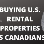 BUYING U.S. REAL ESTATE AS A CANADIAN. How to buy rental properties in the USA as a Canadian.