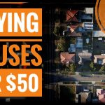 Buying Real Estate For Only $50