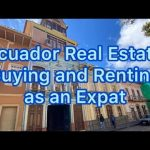 Ecuador Real Estate - What to Know When Buying, Selling, and Renting as an Expat