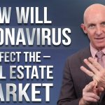 HOW WILL CORONAVIRUS AFFECT THE REAL ESTATE MARKET - KEVIN WARD