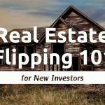 Real Estate Flipping 101