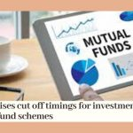 SEBI revises cutoff time for investments in mutual fund schemes