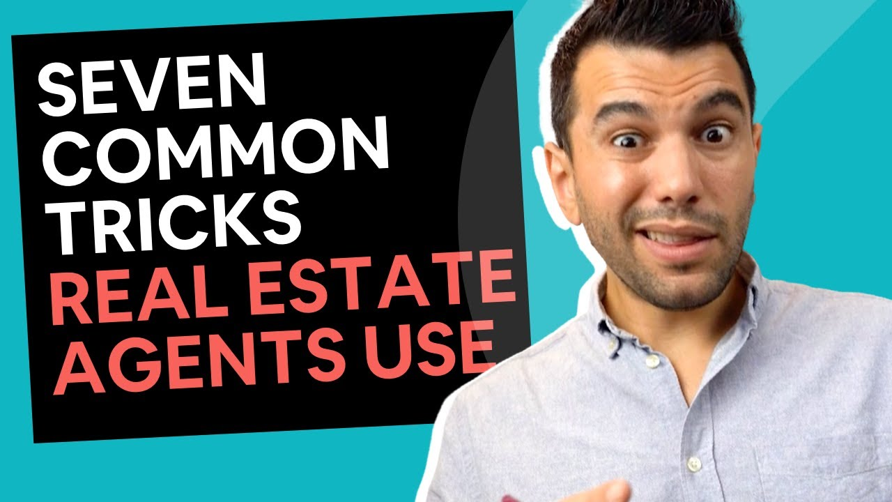 Seven Common Tricks Real Estate Agents Use When Buying Property [in 2020]