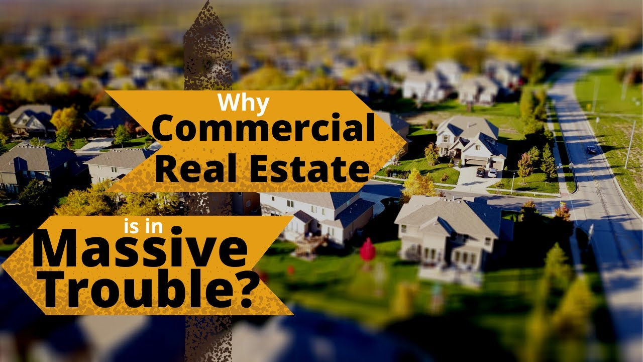 Why Commercial Real Estate Is In Massive Trouble
