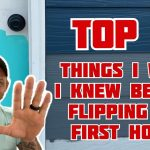 5 things I wish I knew before flipping my first house!