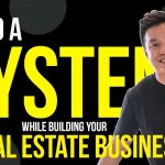 Build a System While Building your Real Estate Business | PLB SalesX School