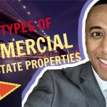 COMMERCIAL REAL ESTATE FINANCING | The 7 Types of Commercial Properties