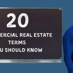 Commercial Real Estate - 20 Commercial Real Estate Terms You Should Know