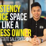 Consistency, Office Space & Think like Business owner as a Real Estate Salesperson PLB SalesX School