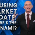 HOUSING MARKET UPDATE: WHERE'S THE TSUNAMI? - KEVIN WARD