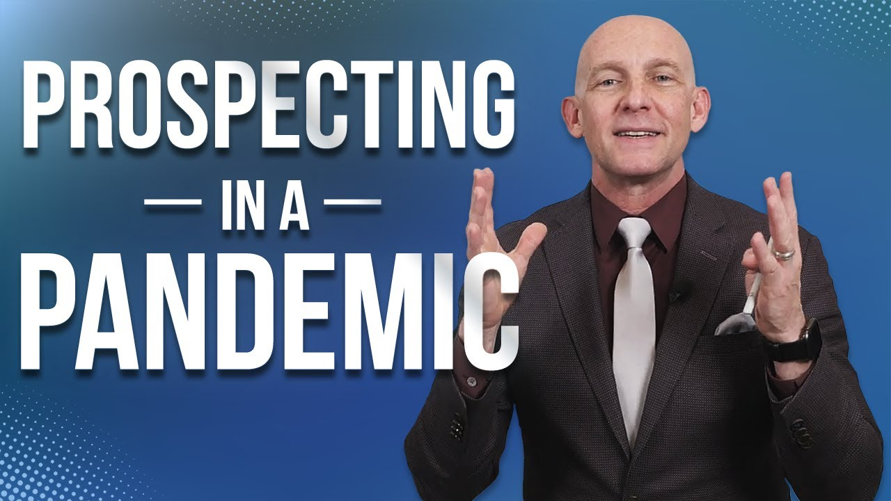 HOW TO ADJUST PROSPECTING DURING A CRISIS - KEVIN WARD