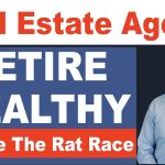 How Real Estate Agents Can Escape The Rat Race | Why Real Estate Agents Retire Broke!