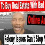 How To Buy Real Estate With Bad Credit. Felony Issues Can't Stop You