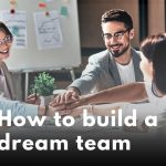 How to Recruit Top Talent for Real Estate & Create Your Real Estate Dream Team!