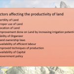 MEANING OF LAND| CHARACTERISTICS OF LAND|PRODUCTIVITY OF LAND|FACTORS AFFECTING PRODUCTIVITY OF LAND