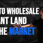 Real Estate [How To Wholesale Vacant Land On The Market]