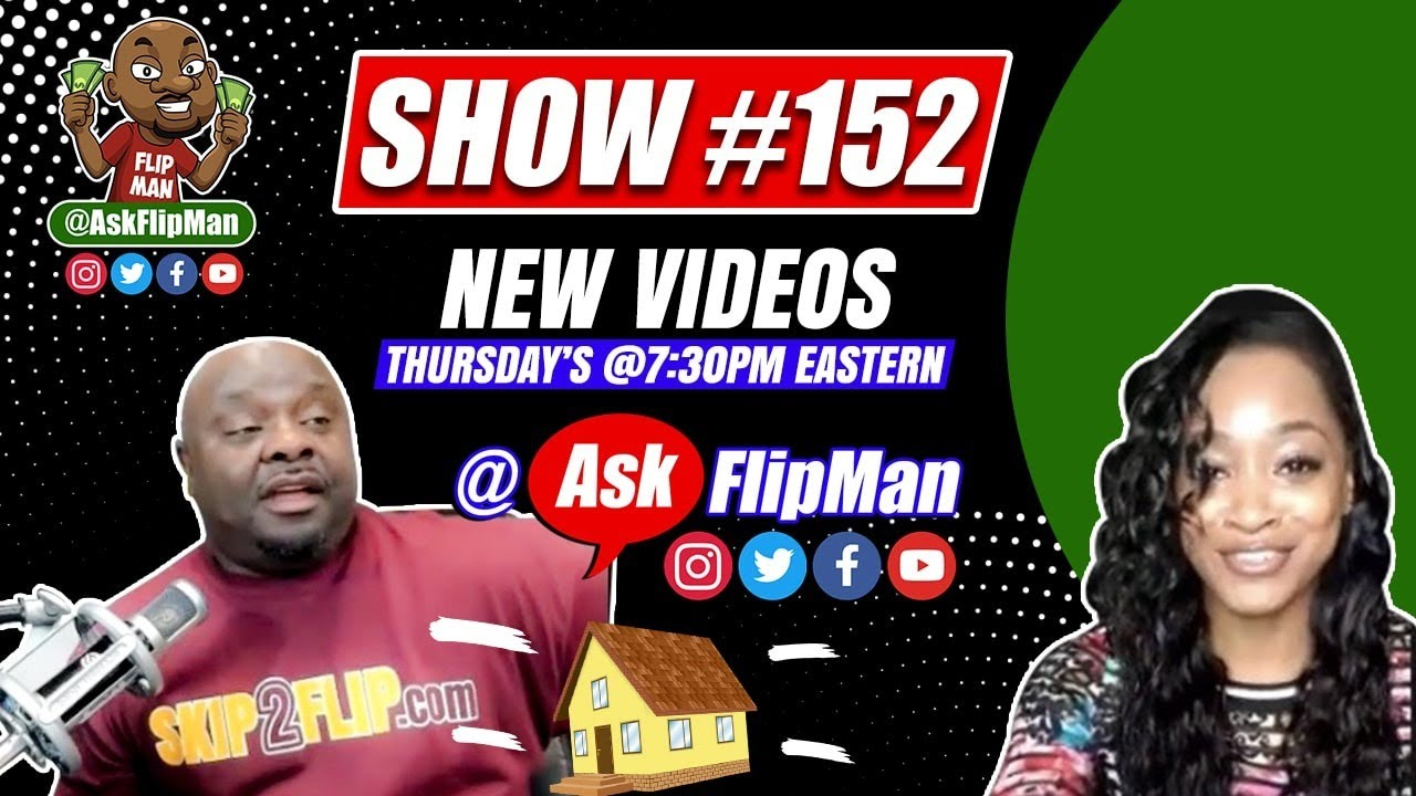 Show #152 - Wholesaling Real Estate Flippinar with Ask Flip Man & Friends - July 30th, 2020