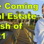 The Coming Real Estate Crash of 2021