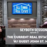 The Current Real Estate Market w/ guest John St. Martin  |  ALL THINGS REAL ESTATE  E21