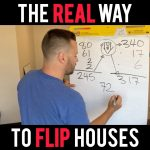 The REAL NUMBERS Behind House Flipping