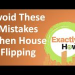 Top Mistakes To Avoid When House Flipping (Exactly How)