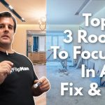 Which 3 Rooms Should You Focus On When Fix & Flipping?