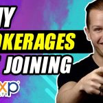 Why Brokerages Are Joining eXp Realty [MASSIVE ADVANTAGES for Real Estate Brokers]