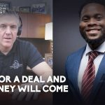 #117: Look For a Deal and The Money Will Come