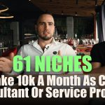 61 Niches To Make 10k A Month As Coach, Consultant Or Service Provider
