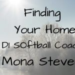 Finding Your Home with former D1 College Softball Coach Mona Stevens & Chad Hermansen