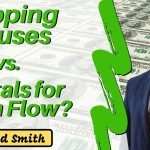 Flipping Houses vs. Rentals for Cash Flow? (Which Should YOU Be Doing?)