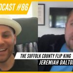 GET F&$KING PISSED - The Suffolk County Flip King - Jeremiah Dalton | HHB PODCAST #86