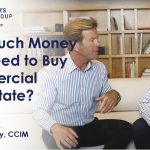 How Much Money Do I Need to Buy Commercial Real Estate?