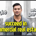 How to get a job, advance your career and succeed in commercial real estate: lecture to MBA students