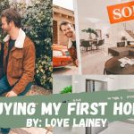 I BOUGHT A HOUSE AT 23? First home buyers tips and tricks! Love Lainey
