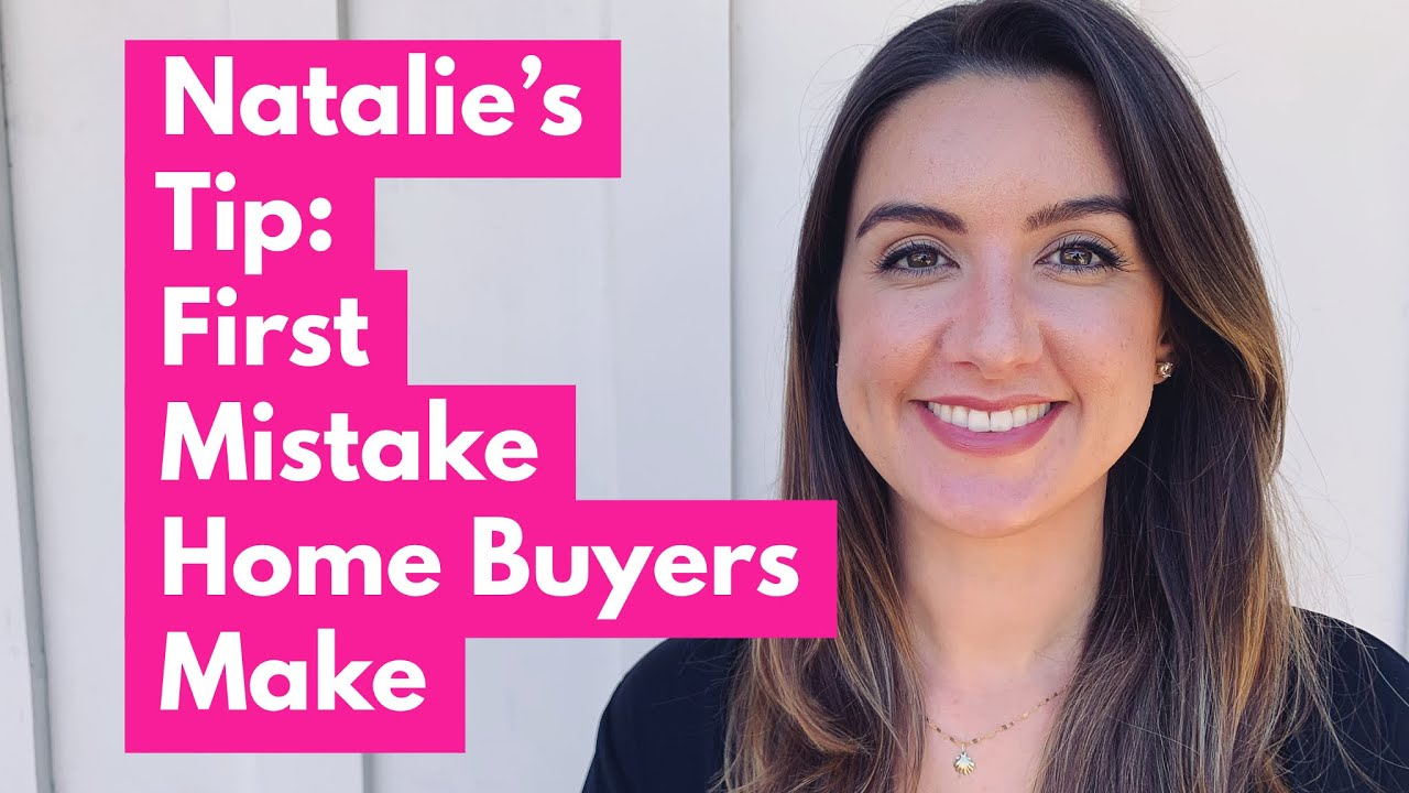 Natalie's Quick Tip: First Mistake Home Buyers Make Ventura CA Real Estate Realtor