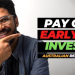 Pay off mortgage early OR Buy an investment property | Australian Real Estate Market