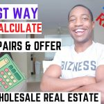 The BEST Way To Calculate ARV, Repairs and Offer in Wholesaling Real Estate