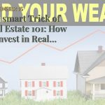 The smart Trick of Real Estate 101: How to Invest in Real Estate - Streitwise That Nobody is Ta...
