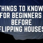 Things to know for beginners before flipping houses
