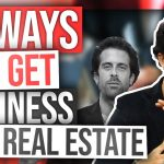 10 Ways To Get Business As A Real Estate Agent