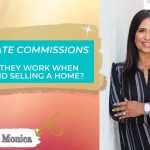 Real Estate Commissions:  How do they work when buying and selling a home!