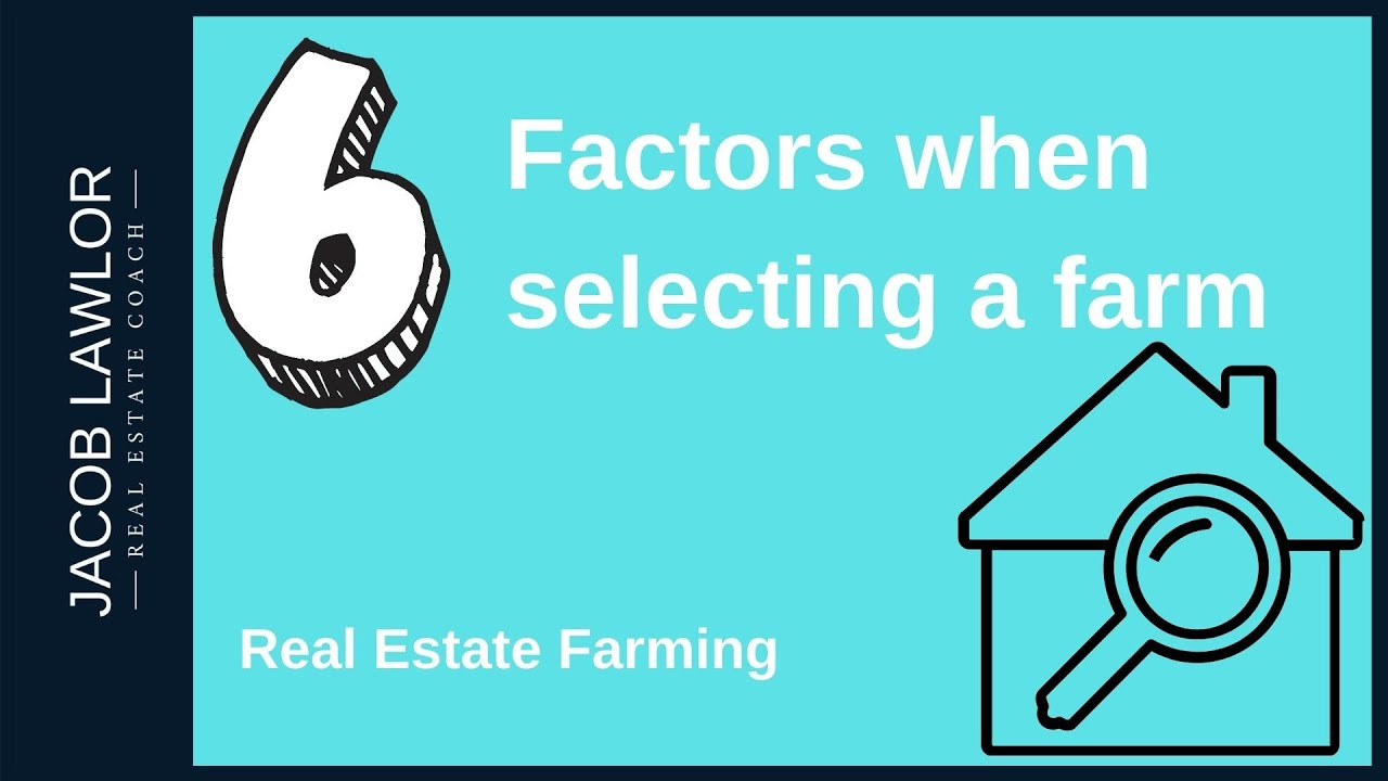 6 Factors to consider when selecting a Farm [Real Estate Sales]