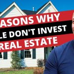9 Reasons Why You're Not Investing in Real Estate
