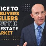 ADVICE TO GIVE BUYERS & SELLERS ABOUT THE REAL ESTATE MARKET-KEVIN WARD