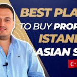 Best Locations to Buy Property in Istanbul Turkey | Istanbul Real Estate ASIAN SIDE