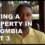 Buying a property in Colombia P3