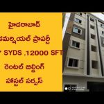 Commercial Property SALE In Hyderabad 267 SYDS 12000 SFT Rental Building Hostel PURPOSE@ KUKATPALLY