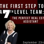 First Step to a 7th Level Team   The Perfect Real Estate Assistant