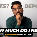 How much DEPOSIT do I need to buy a Home/Investment Property in Australia? | Australian Real Estate